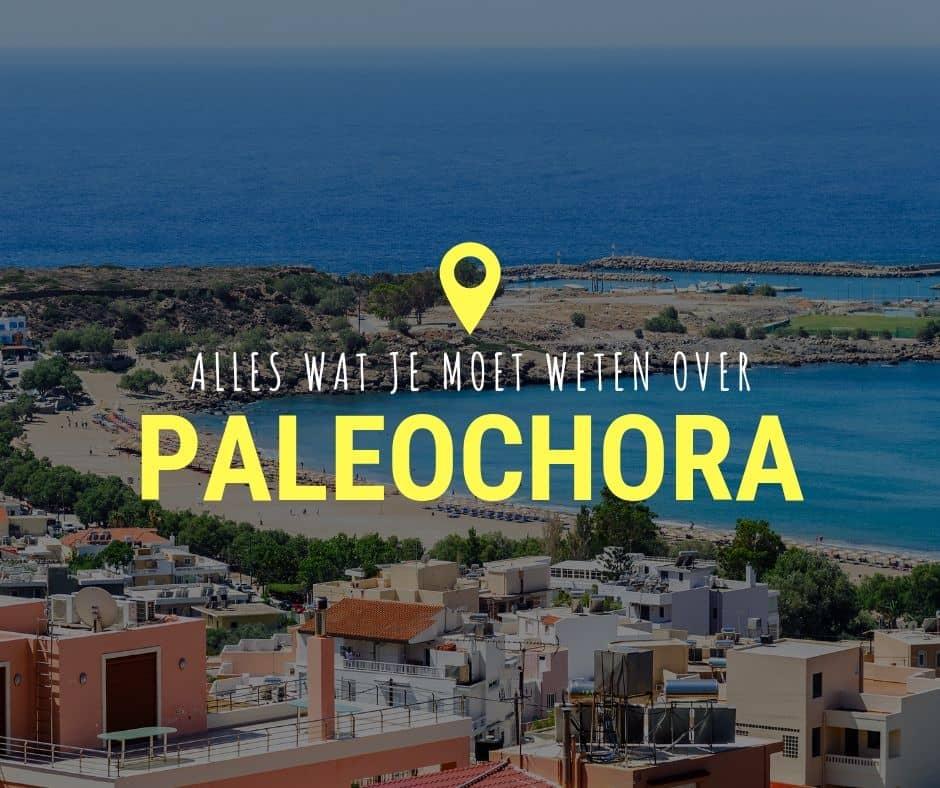 Alles wat je moet weten over Paleochora - Kreta