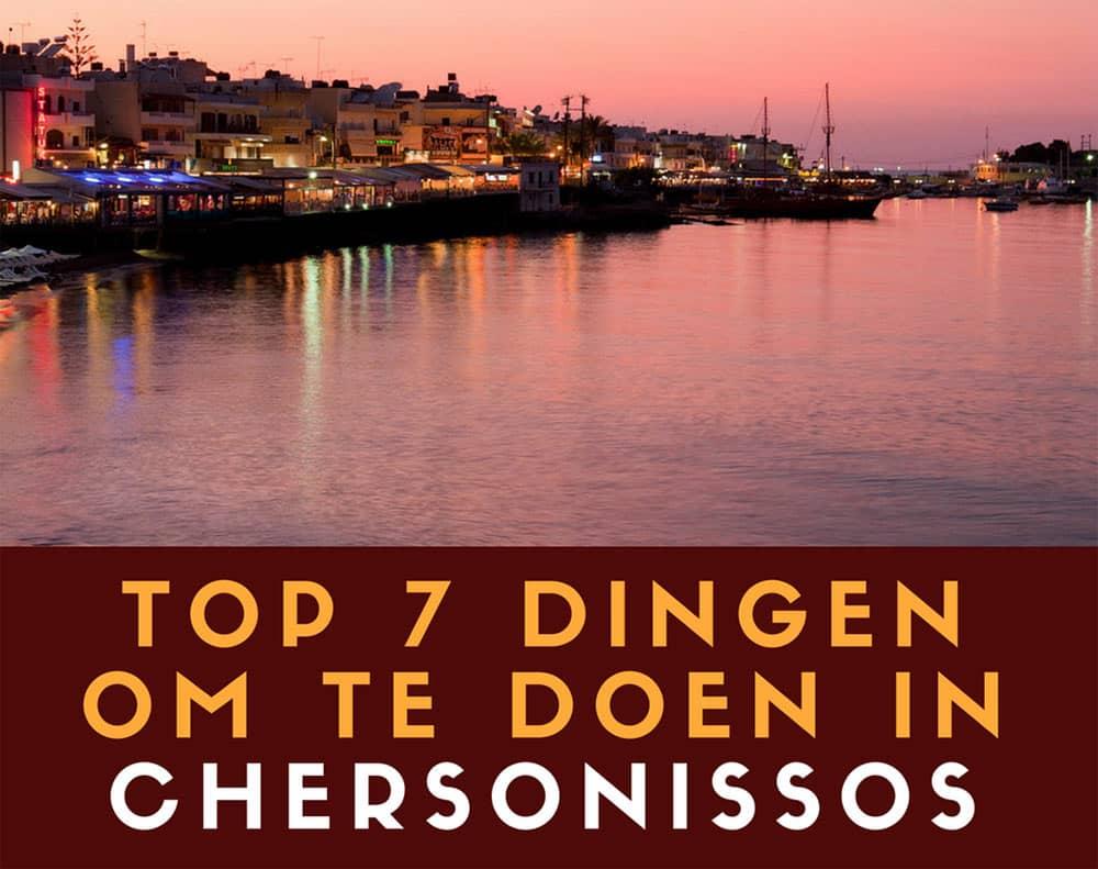 Top 7 dingen om te doen in Chersonissos
