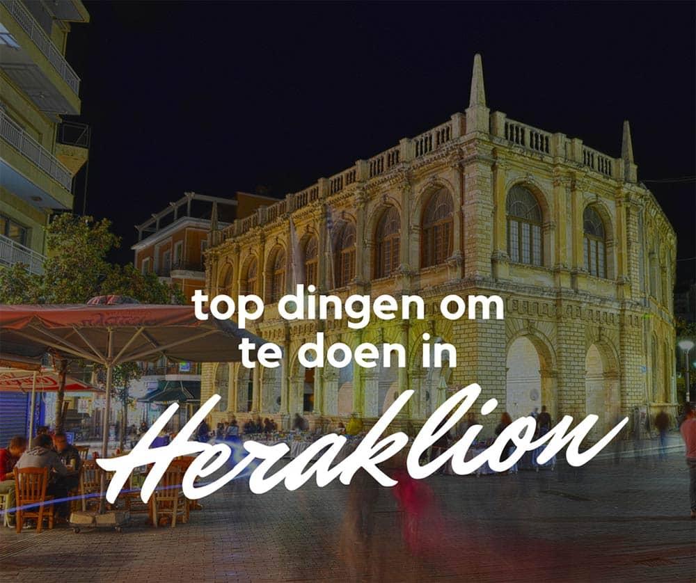 Top dingen om te doen in Heraklion - Kreta